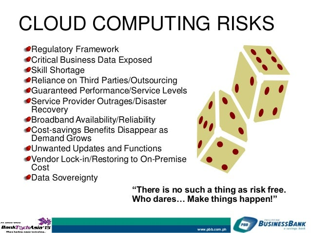 cloud computing risks As cloud computing and online storage approaches the 'free' price point, and as the utility of having 'everything' available online becomes more pervasive and more integrated with operating.