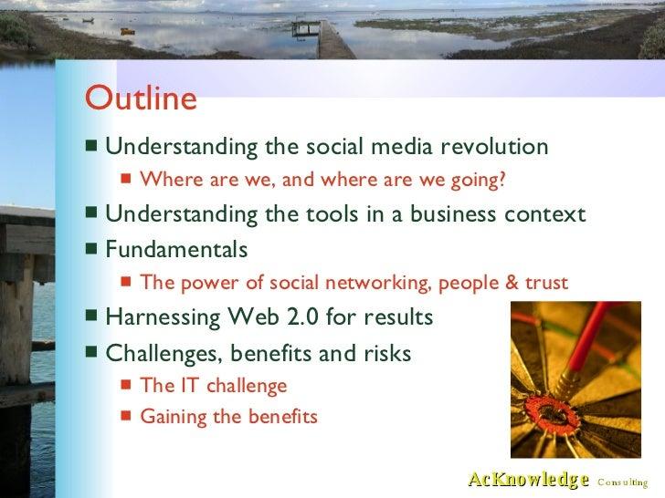 Outline <ul><li>Understanding the social media revolution </li></ul><ul><ul><li>Where are we, and where are we going? </li...