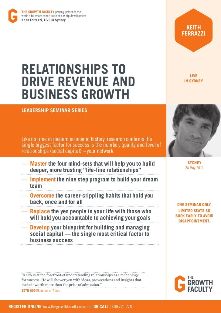 the GRowth FaCultY proudly presents the       world's foremost expert in relationship development.       Keith Ferrazzi, l...