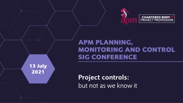 Summing up and Close out - 1 ▪ Keith Haward – APM Planning, Monitoring and Control SIG co chair ▪ 45 years in Project Cont...