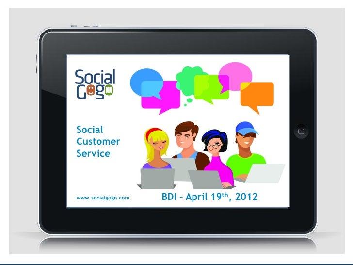 SocialCustomerService             ROIwww.socialgogo.com   BDI – April 19th, 2012