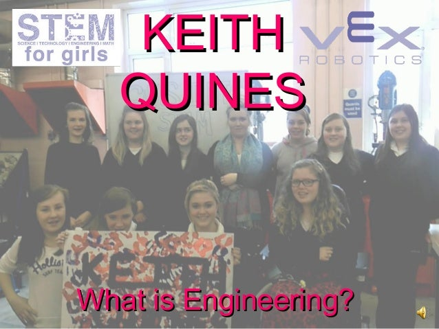 KEITHKEITH QUINESQUINES What is Engineering?What is Engineering?