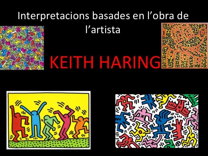 Interpretacions basades en l'obra de l'artista   KEITH HARING
