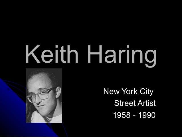 Keith Haring New York City Street Artist 1958 - 1990