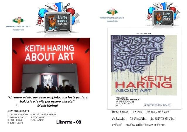 """Tt5 b """"Un muro è fatto per essere dipinto, una festa per fare baldoria e la vita per essere vissuta!"""" (Keith Haring) GIA' ..."""