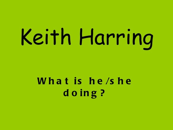 Keith Harring What is he/she doing?