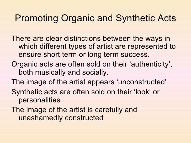 Promoting Organic and Synthetic Acts <ul><li>There are clear distinctions between the ways in which different types of art...