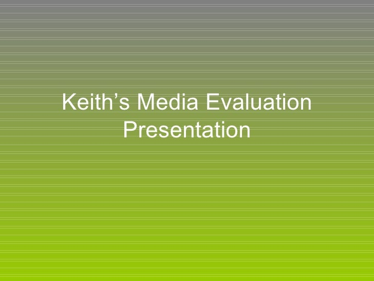 Keith's Media Evaluation Presentation