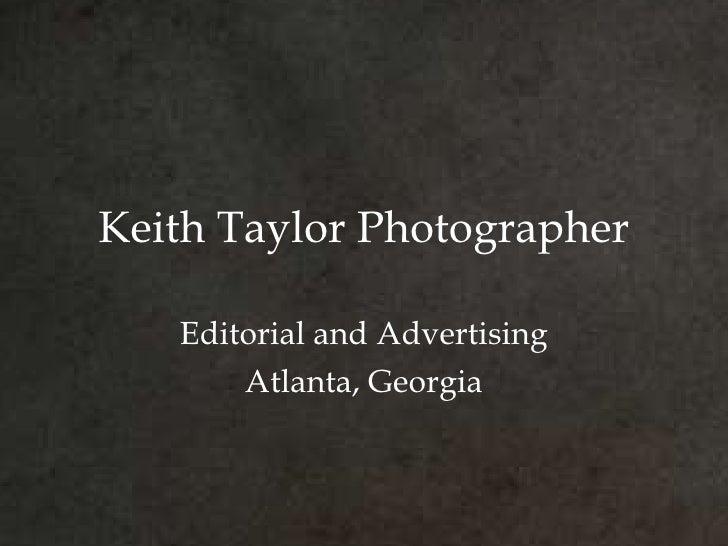 Keith Taylor Photographer Editorial and Advertising Atlanta, Georgia