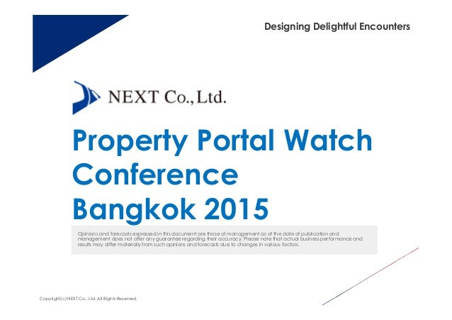 Designing Delightful Encounters Property Portal Watch Conference Bangkok 2015 Opinions and forecasts expressed in this doc...