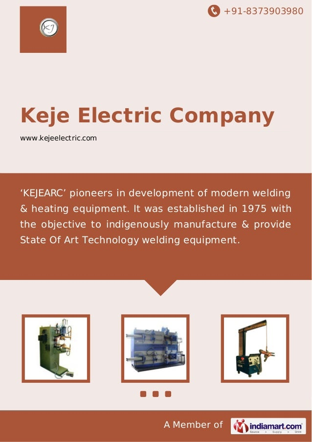 +91-8373903980 A Member of Keje Electric Company www.kejeelectric.com 'KEJEARC' pioneers in development of modern welding ...