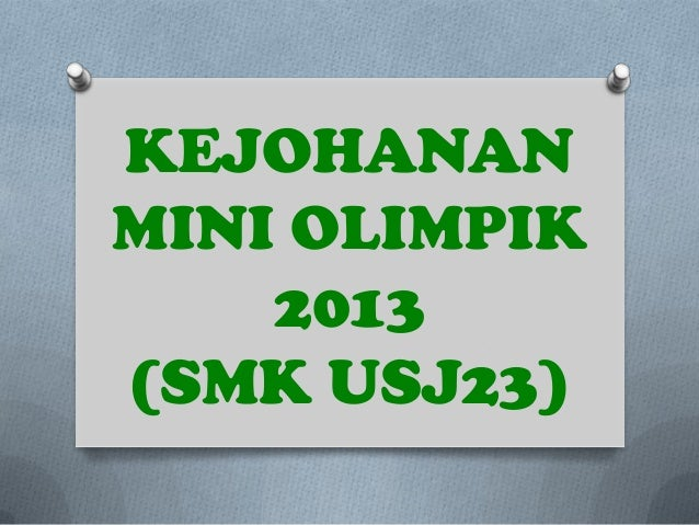 KEJOHANAN MINI OLIMPIK 2013 (SMK USJ23)