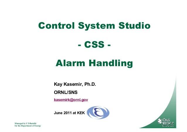 Managed by UT-Battelle for the Department of Energy Kay Kasemir, Ph.D. ORNL/SNS kasemirk@ornl.gov June 2011 at KEK Control...