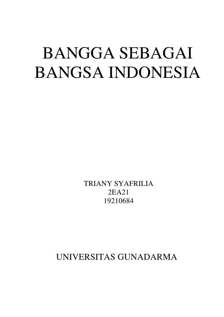 BANGGA SEBAGAIBANGSA INDONESIA      TRIANY SYAFRILIA           2EA21          19210684  UNIVERSITAS GUNADARMA