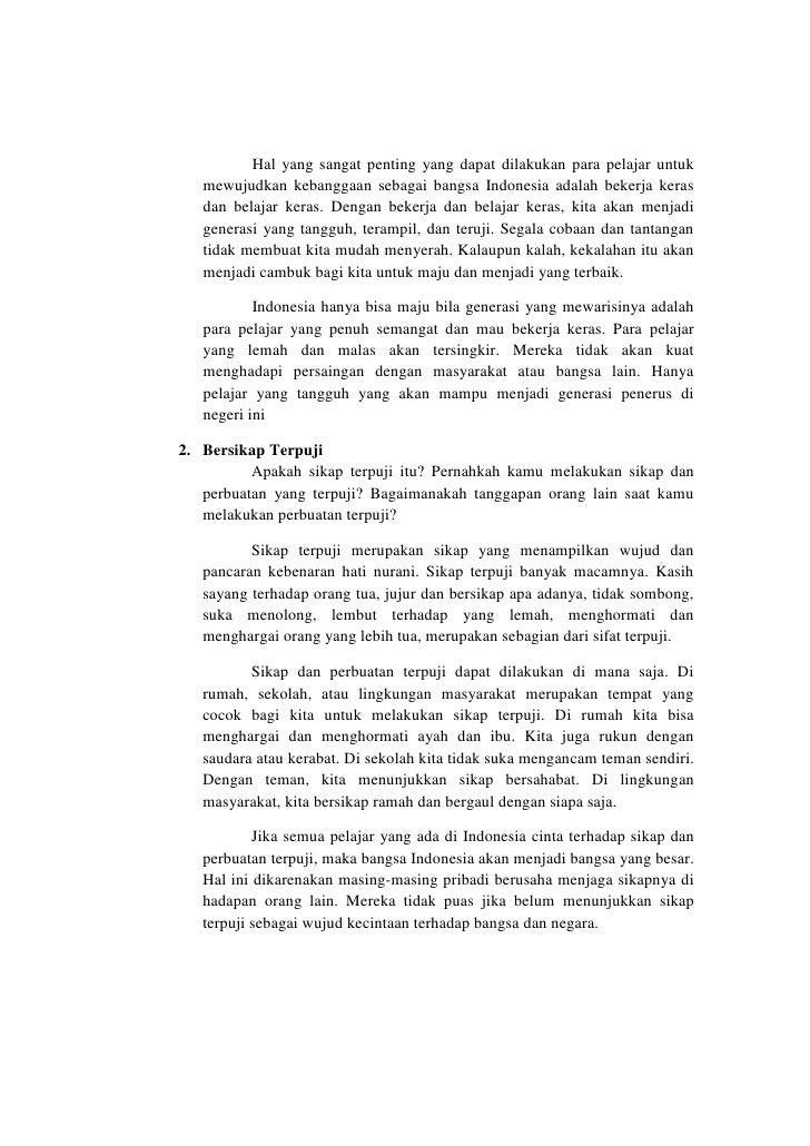 Hal yang sangat penting yang dapat dilakukan para pelajar untuk   mewujudkan kebanggaan sebagai bangsa Indonesia adalah be...