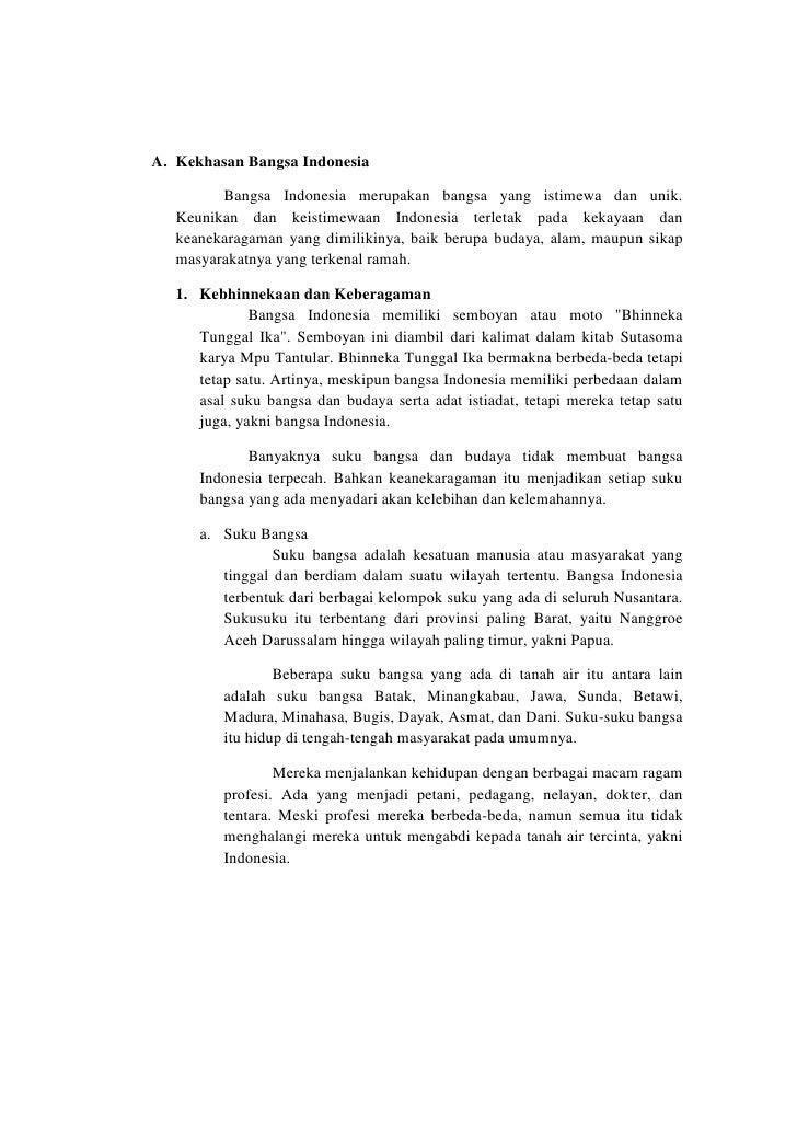A. Kekhasan Bangsa Indonesia         Bangsa Indonesia merupakan bangsa yang istimewa dan unik.   Keunikan dan keistimewaan...