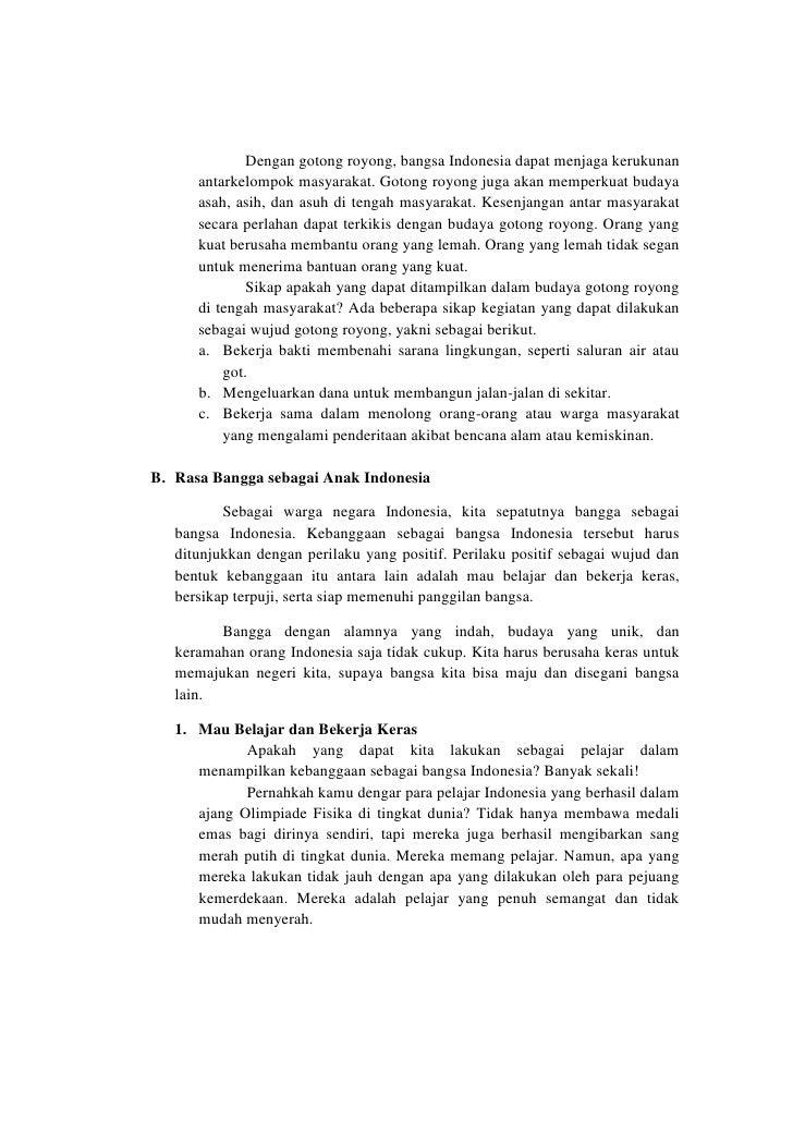 Dengan gotong royong, bangsa Indonesia dapat menjaga kerukunan      antarkelompok masyarakat. Gotong royong juga akan memp...
