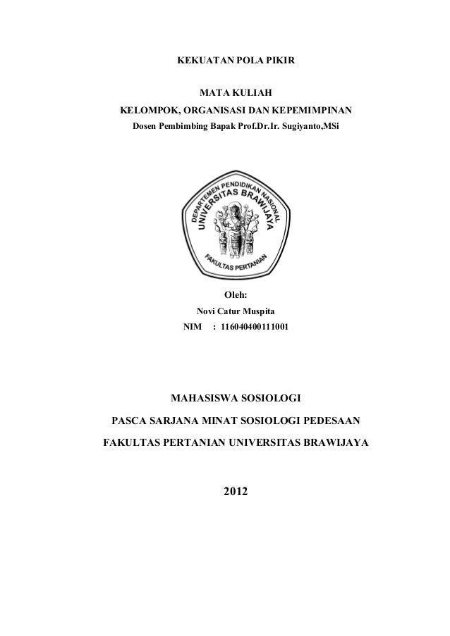 KEKUATAN POLA PIKIR MATA KULIAH KELOMPOK, ORGANISASI DAN KEPEMIMPINAN Dosen Pembimbing Bapak Prof.Dr.Ir. Sugiyanto,MSi Ole...