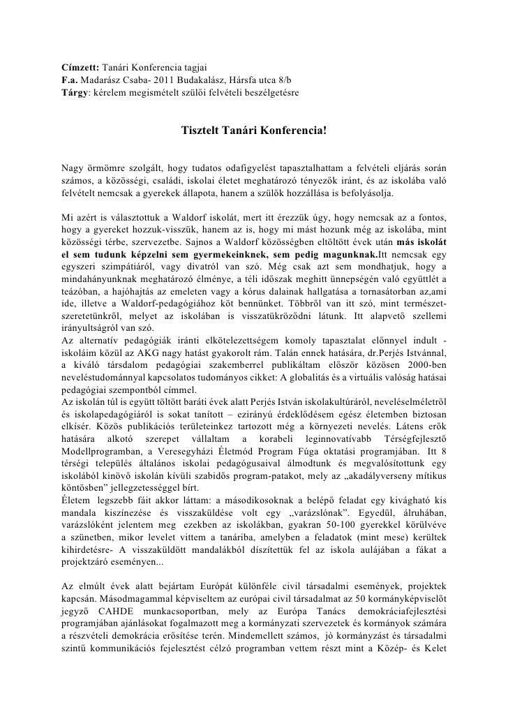 Címzett: Tanári Konferencia tagjai F.a. Madarász Csaba- 2011 Budakalász, Hársfa utca 8/b Tárgy: kérelem megismételt szülői...