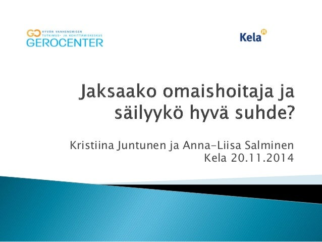 Kristiina Juntunen ja Anna-Liisa Salminen  Kela 20.11.2014