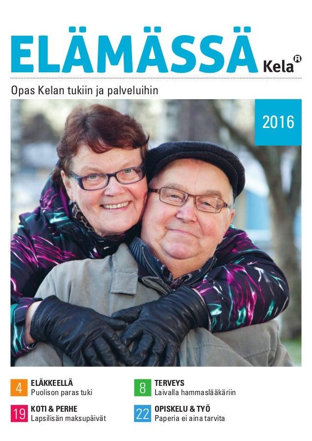 Opas Kelan tukiin ja palveluihin ELÄKKEELLÄ Puolison paras tuki4 TERVEYS Laivalla hammaslääkäriin8 OPISKELU & TYÖ Paperia ...