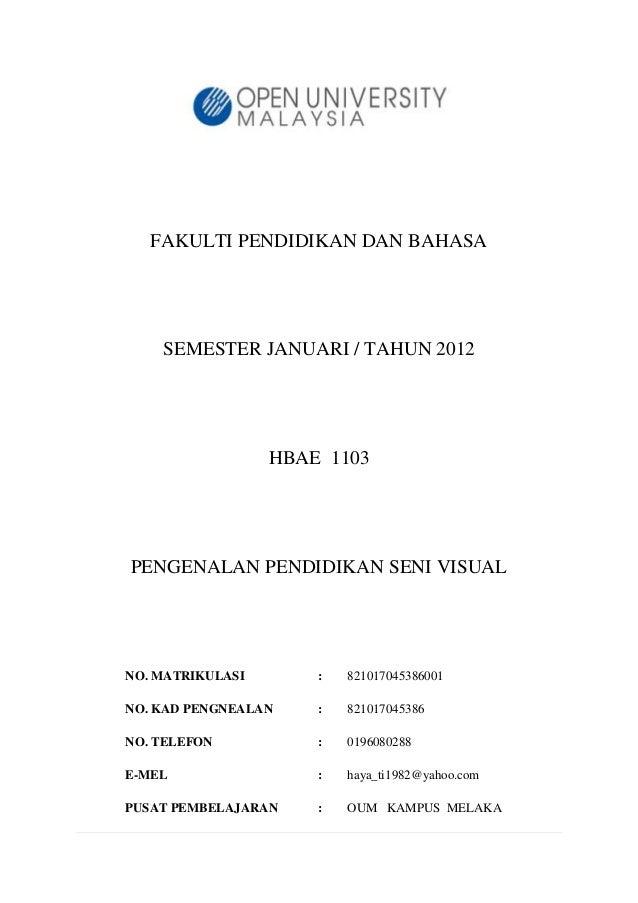 FAKULTI PENDIDIKAN DAN BAHASA    SEMESTER JANUARI / TAHUN 2012                  HBAE 1103PENGENALAN PENDIDIKAN SENI VISUAL...