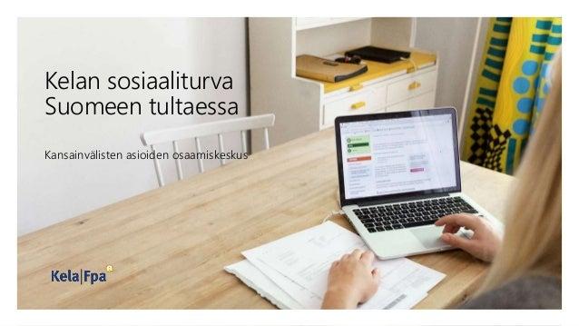 Kelan sosiaaliturva Suomeen tultaessa Kansainvälisten asioiden osaamiskeskus