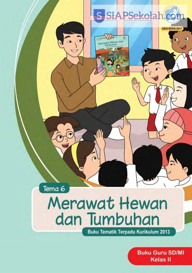 Buku Bse Kelas 02 Sd Tematik 6 Merawat Hewan Dan Tumbuhan Guru 2017