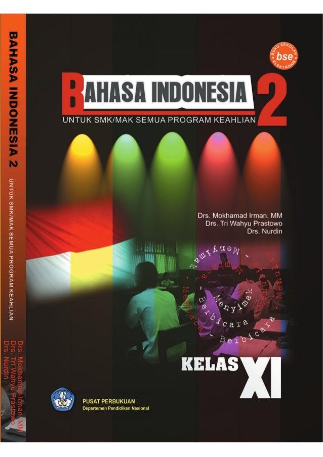Bahasa Indonesia 2   Untuk SMK/MAKSemua Program Kejuruan       Kelas XI               Mokhamad Irman              Tri Wahy...