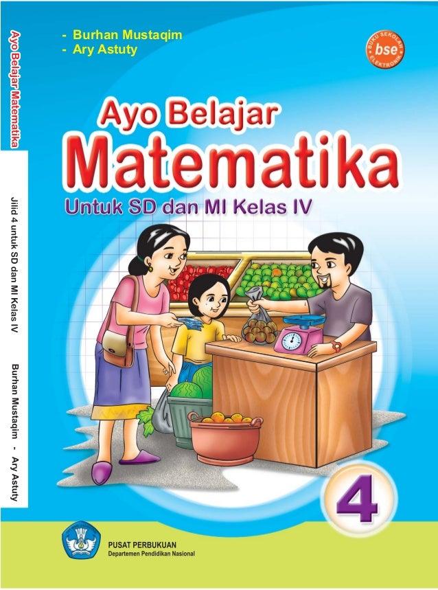 Ayo Belajar Matematika Jilid 4 Untuk Sd Dan Mi Kelas Iv