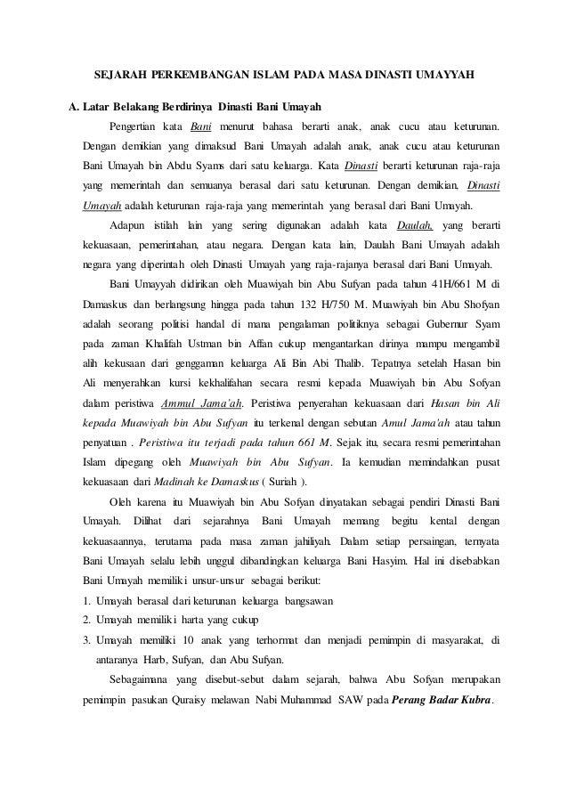 SEJARAH PERKEMBANGAN ISLAM PADA MASA DINASTI UMAYYAH A. Latar Belakang Berdirinya Dinasti Bani Umayah Pengertian kata Bani...