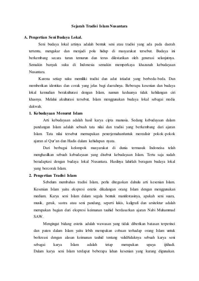 Sejarah Tradisi Islam Nusantara A. Pengertian Seni Budaya Lokal. Seni budaya lokal artinya adalah bentuk seni atau tradisi...