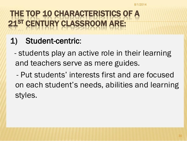 1) Student-centric: - students play an active role in their learning and teachers serve as mere guides. - Put students' in...