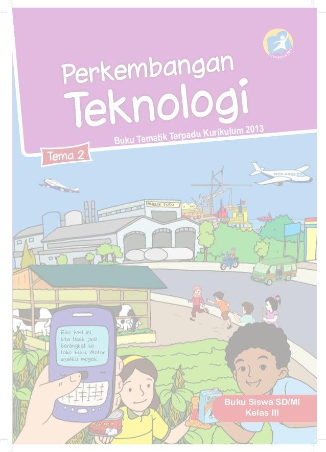 Perkembangan Teknologi Kelas 3 Tema 2 Buku Siswa