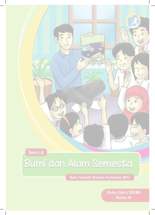 Bumi Dan Alam Semesta Buku Guru Kelas 3 Tema 8