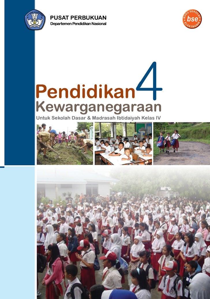 Ressi Kartika Dewi Sunny Ummul Firdaus Wahyuningrum Widayati     Pendidikan Kewarganegaraan 4 Untuk Sekolah Dasar & Madras...