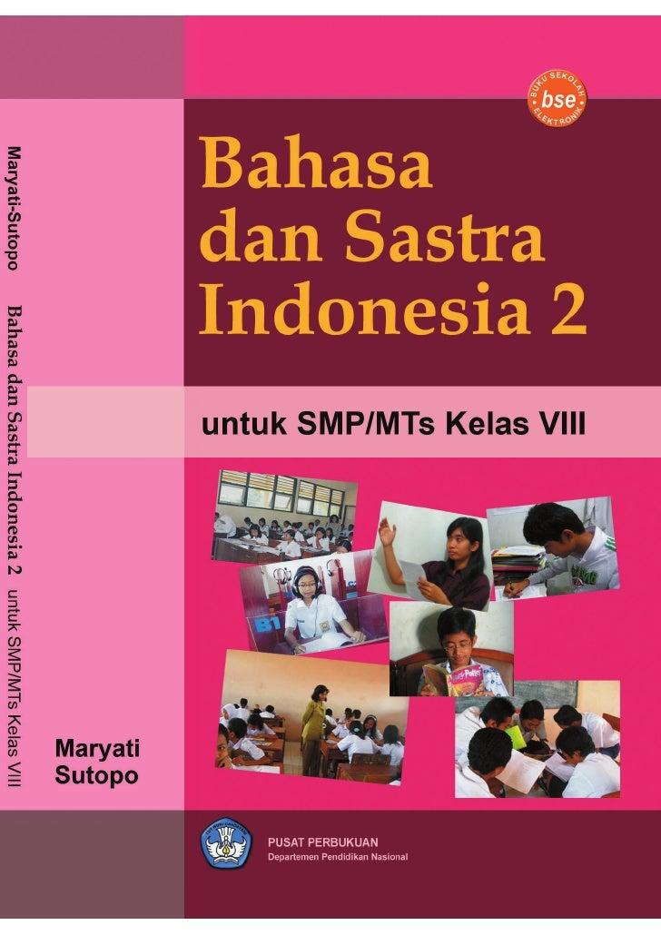 Bahasa dan Sastra Indonesia                 untuk       SMP/MTs Kelas VIII                Kelas VII                Maryati...