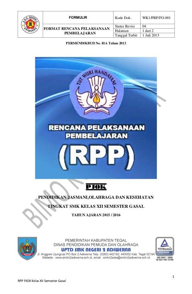 FORMULIR Kode Dok. WK1/PRP/FO-001 FORMAT RENCANA PELAKSANAAN PEMBELAJARAN Status Revisi 04 Halaman 1 dari 2 Tanggal Terbit...