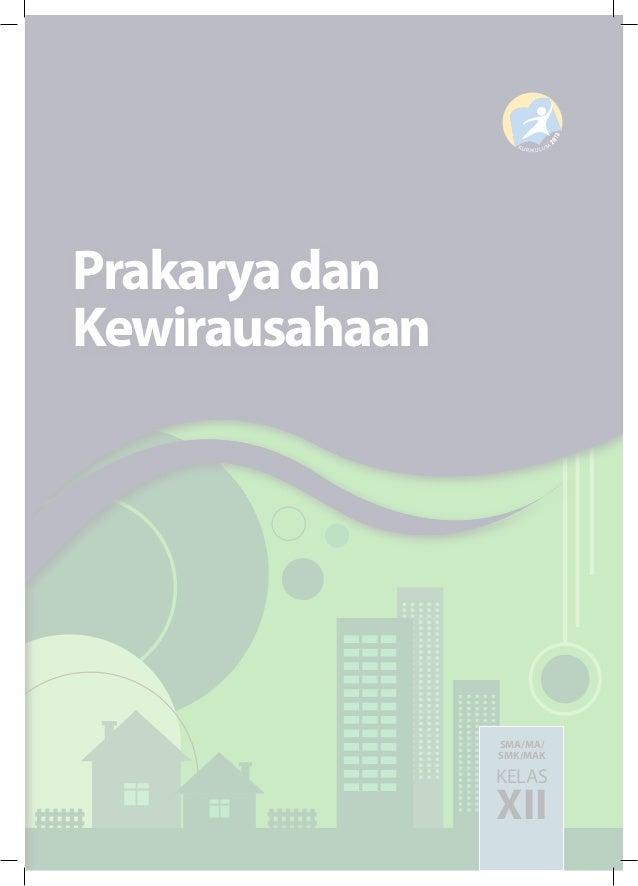 SMA/MA/ SMK/MAK KELAS XII Prakaryadan Kewirausahaan