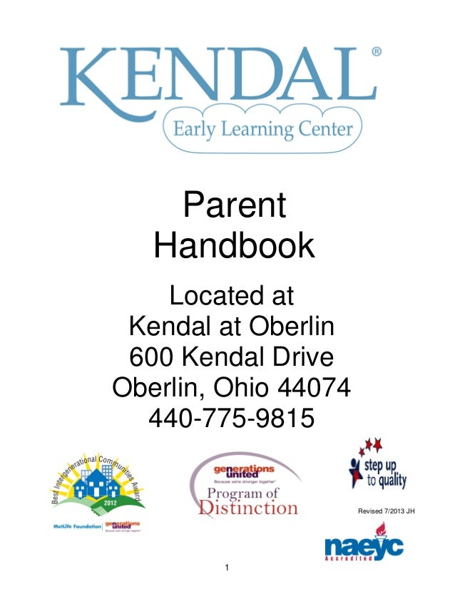 1 Revised 7/2013 JH Parent Handbook Located at Kendal at Oberlin 600 Kendal Drive Oberlin, Ohio 44074 440-775-9815