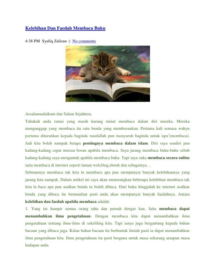 Kelebihan Dan Faedah Membaca Buku4:38 PM Syafiq Zalizan :) No commentsAssalamualaikum dan Salam Sejahtera.Tahukah anda ram...