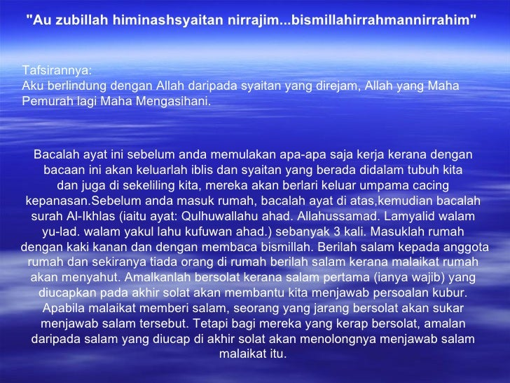 """Au zubillah himinashsyaitan nirrajim...bismillahirrahmannirrahim""  Tafsirannya:  Aku berlindung dengan Allah da..."