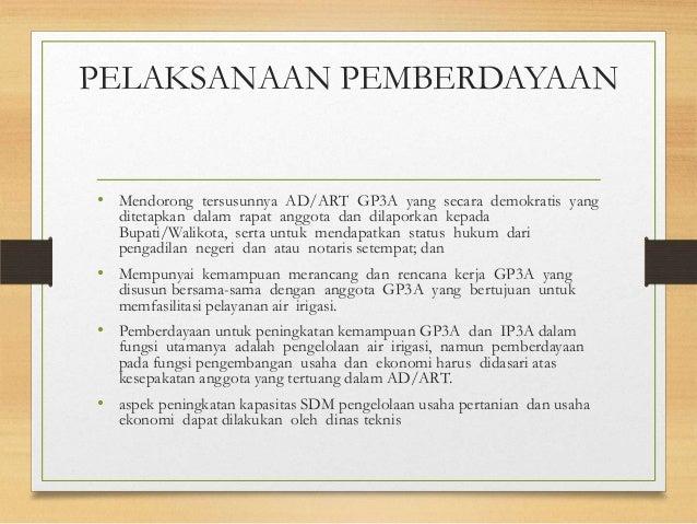 PELAKSANAAN PEMBERDAYAAN • Mendorong tersusunnya AD/ART GP3A yang secara demokratis yang ditetapkan dalam rapat anggota da...