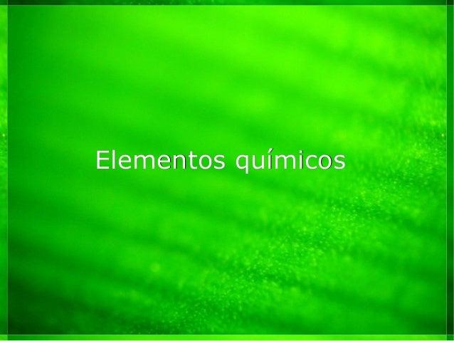 Elementos químicosElementos químicos