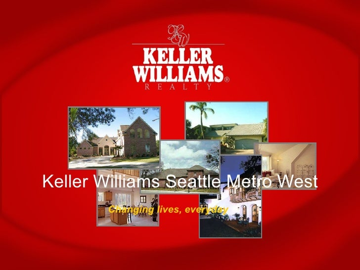 Keller Williams Seattle Metro West Changing lives, everyday
