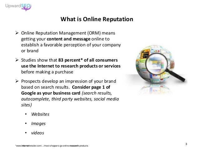 What is Online Reputation  Online Reputation Management (ORM) means getting your content and message online to establish ...