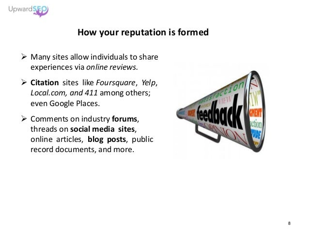 Many sites allow individuals to share experiences via online reviews.  Citation sites like Foursquare, Yelp, Local.com,...