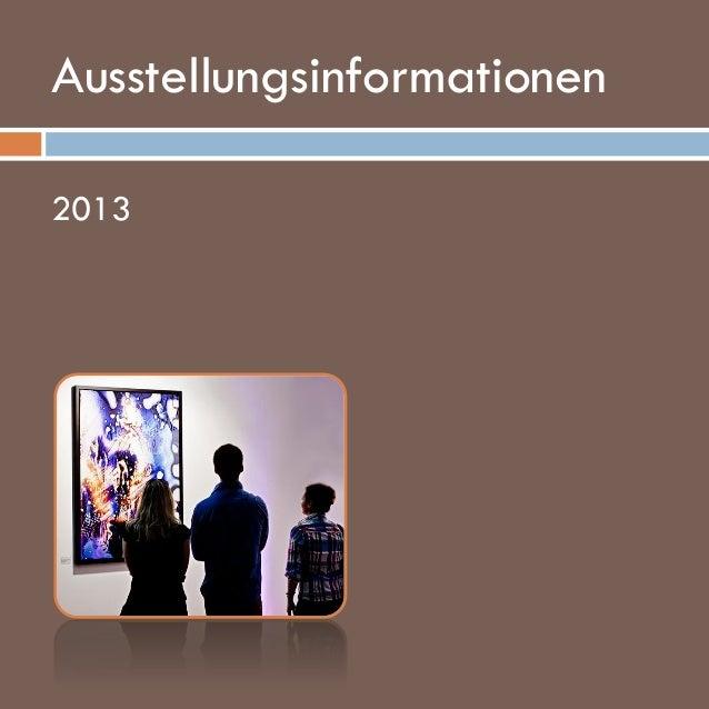 Ausstellungsinformationen 2013  www.kellerbrandt.de