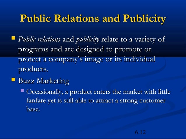Public Relations and Publicity   Public relations and publicity relate to a variety of    programs and are designed to pr...