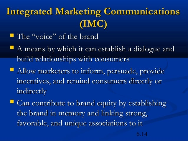 """Integrated Marketing Communications               (IMC)   The """"voice"""" of the brand   A means by which it can establish a..."""